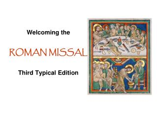 Welcoming the ROMAN  MISSAL Third Typical Edition