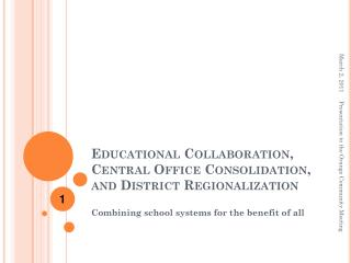 Educational Collaboration, Central Office Consolidation, and District Regionalization