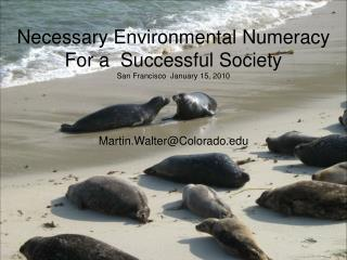 Martin Walter University of Colorado, Boulder. U.S.A. http://www.colorado.edu/math/earthmath