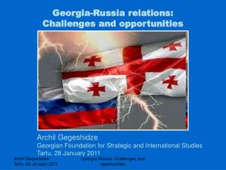 Georgia-Russia relations:  Challenges and opportunities