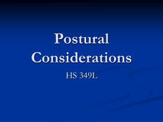 Postural Considerations