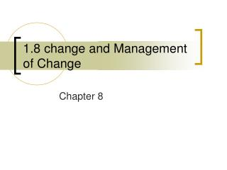 1.8 change and Management of Change