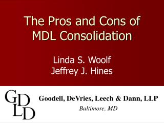 The Pros and Cons of MDL Consolidation