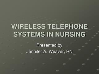 WIRELESS TELEPHONE SYSTEMS IN NURSING