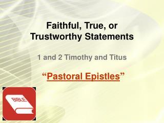 Faithful, True, or          Trustworthy Statements