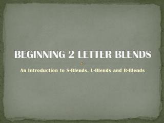 BEGINNING 2 LETTER BLENDS