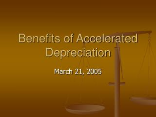 Benefits of Accelerated Depreciation
