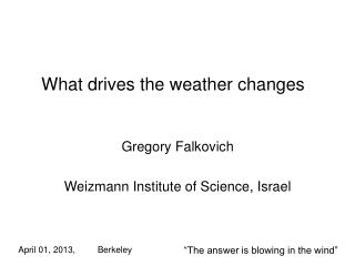 What drives the weather changes