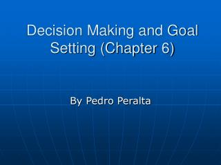 Decision Making and Goal Setting (Chapter 6)