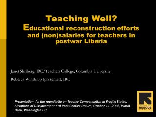 Teaching Well?  E ducational reconstruction efforts and (non)salaries for teachers in postwar Liberia