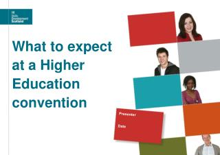 What to expect  at a Higher   Education  convention