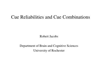 Cue Reliabilities and Cue Combinations