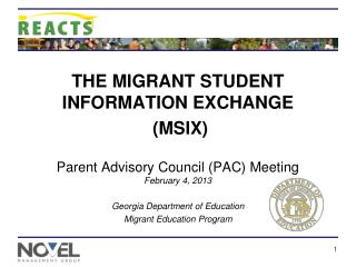 THE MIGRANT STUDENT INFORMATION EXCHANGE  (MSIX) Parent Advisory Council (PAC) Meeting February 4, 2013 Georgia Departm
