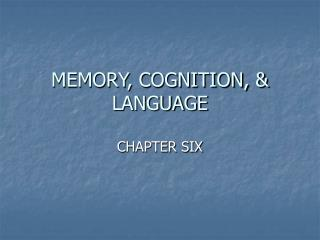 MEMORY, COGNITION, & LANGUAGE