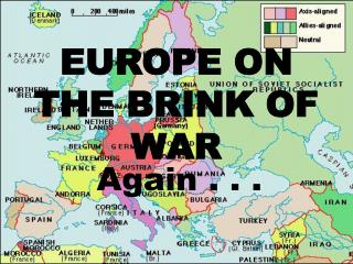 EUROPE ON THE BRINK OF WAR