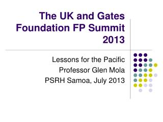 The UK and Gates Foundation FP Summit 2013