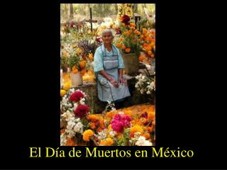 El  D�a  de  Muertos  en M�xico
