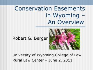 Conservation Easements in Wyoming �  An Overview