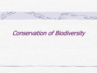 Conservation of Biodiversity