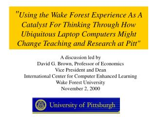""" Using the Wake Forest Experience As A Catalyst For Thinking Through How Ubiquitous Laptop Computers Might Change Teac"