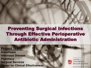 Preventing Surgical Infections Through Effective Perioperative Antibiotic Administration
