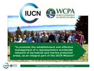 Established in 1958, WCPA is the largest  volunteer network of protected area specialists, with more than 1500 members