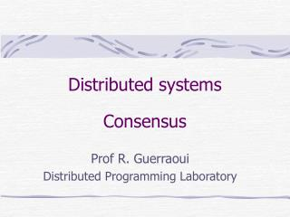 Distributed systems Consensus