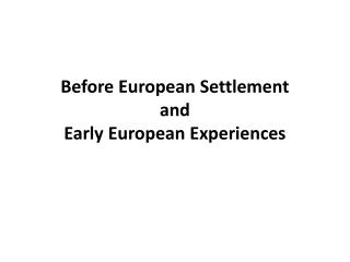 Before European Settlement and Early European Experiences