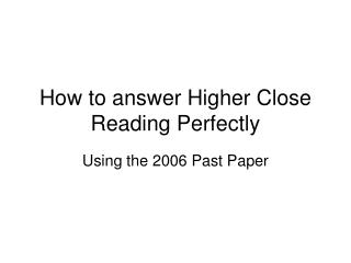 How to answer Higher Close Reading Perfectly