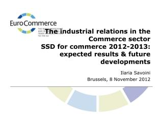 The industrial relations in the Commerce sector SSD for commerce 2012-2013: expected results & future developments