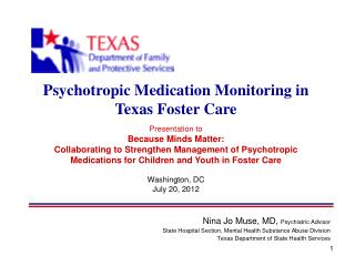 Nina Jo Muse, MD,  Psychiatric Advisor State Hospital Section, Mental Health Substance Abuse Division Texas Department