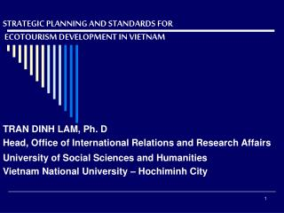 TRAN DINH LAM, Ph. D Head, Office of International Relations and Research Affairs University of Social Sciences and Hum