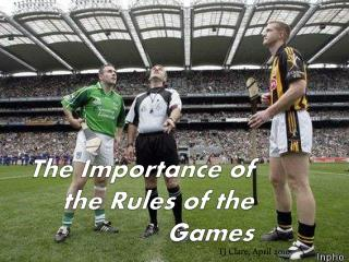 The Importance of the Rules of the Games