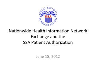 Nationwide Health Information Network Exchange and the  SSA Patient Authorization