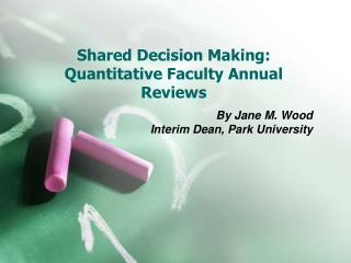 Shared Decision Making: Quantitative Faculty Annual Reviews