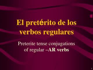 El pret é rito de los verbos regulares