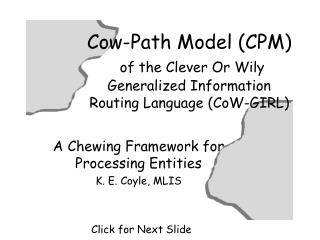 Cow-Path Model (CPM) of the Clever Or Wily Generalized Information Routing Language (CoW-GIRL)