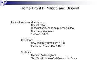 Home Front I: Politics and Dissent