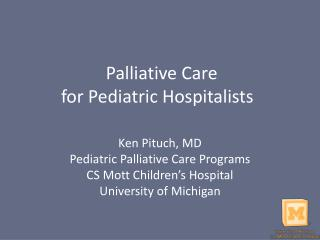 Palliative Care  for Pediatric Hospitalists