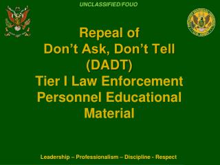 Repeal of  Don't Ask, Don't Tell  (DADT) Tier I Law Enforcement Personnel Educational Material