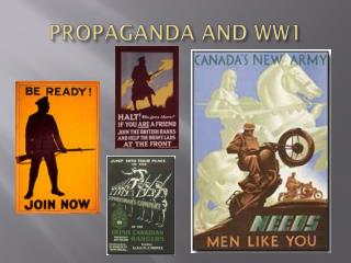 PROPAGANDA AND WW1