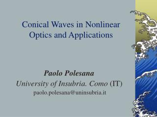 Conical Waves in Nonlinear  Optics and Applications