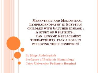 By  Magy Abdelwahab Professor of Pediatric Hematology Cairo University Pediatric Hospital