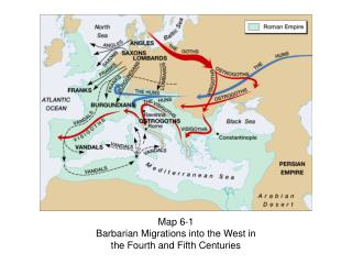 Map 6-1 Barbarian Migrations into the West in  the Fourth and Fifth Centuries