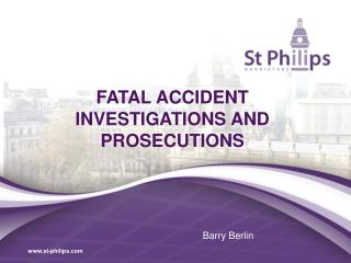 FATAL ACCIDENT INVESTIGATIONS AND PROSECUTIONS