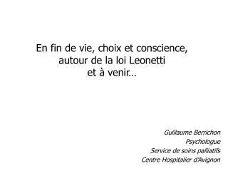 En fin de vie, choix et conscience,  autour de la loi Leonetti  et à venir…