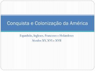 Conquista e Coloniza��o da Am�rica