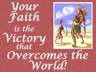 Victory: Overcome the World