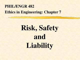 Risk, Safety  and  Liability