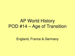 AP World History POD #14 � Age of Transition